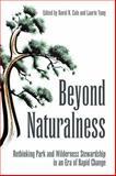 Beyond Naturalness : Rethinking Park and Wilderness Stewardship in an Era of Rapid Change, , 1597265098