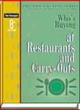 Who's Buying at Restaurants and Carry-Outs, 8th Ed, Editors of New Strategist Publications, 193577509X