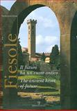 Fiesole : Il futuro ha un cuore antico / the ancient heart of Future, Listri, Pier Francesco, 8859605091