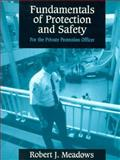 Fundamentals of Protection and Safety for the Private Protection Officer, Meadows, Robert J., 0137205090