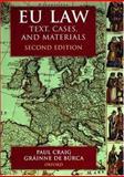 EU Law : Text, Cases, and Materials, Craig, Paul and Búrca, Gráinne de, 0198765096