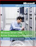 Windows Server 2008 Active Directory Configuration : Exam 70-640, Microsoft Official Academic Course Staff, 0470225092
