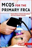MCQs for the Primary FRCA, Elfituri, Khaled and Arthurs, Graham, 0521705096