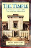 The Temple, Alfred Edersheim, 0825425093