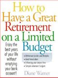 How to Have a Great Retirement, Diane Warner, 0898795095