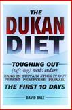 The Dukan Diet: Toughing Out the First 10 Days, David Bale, 1495425096
