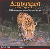 Ambushed on the Jaguar Trail, Jack L. Childs and Anna Mary Childs, 1933855096