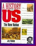 The New Nation, 1789-1850, Joy Hakim, 019509509X