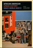 African American Urban History since World War II 9780226465098