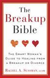 The Breakup Bible, Rachel Sussman, 0307885097
