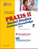 Praxis II : Social Studies - Content Knowledge, Murray, Thomas and Research & Education Association Editors, 0738605093
