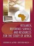 Research, Reference Service, and Resources for the Study of Africa, LaFond, Deborah M. and Walsh, Gretchen, 0789025094