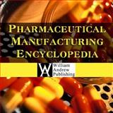 Pharmaceutical Manufacturing Encyclopedia, 3rd Edition Database, William Andrew Publishing, 081551509X