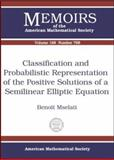 Classification and Probabilistic Representation of the Positive Solutions of a Semilinear Elliptic Equation, Benoiti Mselati, 0821835092