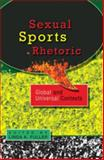 Sexual Sports Rhetoric : Global and Universal Contexts, Fuller, Linda K., 1433105098