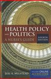 Health Policy and Politics, Jeri A. Milstead, 1449665098