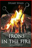 Irons in the Fire, Stuart Stiles, 1496025091