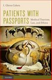 Patients with Passports : Medical Tourism, Ethics, and Law, Cohen, I. Glenn, 0199975094