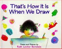 That's How It Is When We Draw, Ruth Lercher Bornstein, 0395825091
