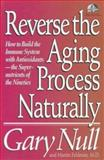 Reverse the Aging Process Naturally, Gary Null and Martin Feldman, 0679745092