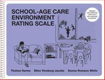School-Age Care Environment Rating Scale, Harms, Thelma and Jacobs, Ellen Vineberg, 0807755095