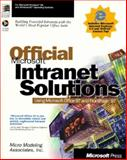 Official Microsoft Internet Solutions : Building Powerful Internets Using the Worlds Most Popular Office, Micro Modeling Associates Staff, 1572315091