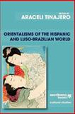 Orientalisms of the Hispanic and Luso-Brazilian World, Araceli Tinajero, 1940075092