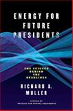 Energy for Future Presidents, Richard A. Muller, 0393345106
