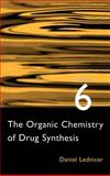 The Organic Chemistry of Drug Synthesis, Lednicer, Daniel and Mitscher, Lester A., 0471245100