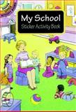 My School Sticker Activity Book, Cathy Beylon, 0486405109