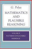 Mathematics and Plausible Reasoning : Patterns of Plausible Inference, Polya, G., 069102510X