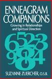Enneagram Companions : Growing in Relationships and Spiritual Direction, Zuercher, Suzanne, 0877935106