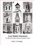 Less Stately Mansions : The 18th and 19th century churches of Hunterdon County, New Jersey, Frank L. Greenagel, 0981885101