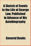 A Sketch of Events in the Life of George Law, Published in Advance of His Autobiography, Books, 1154895106