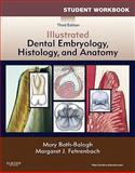 Student Workbook for Illustrated Dental Embryology, Histology and Anatomy, Bath-Balogh, Mary and Fehrenbach, Margaret J., 1437725104