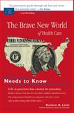 Brave New World of Health Care, Richard D. Lamm, 1555915108