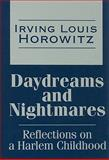 Daydreams and Nightmares : Reflections of a Harlem Childhood, Horowitz, Irving Louis, 1560005106