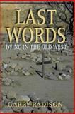 Last Words, Garry Radison, 1571685103