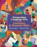Integrating Language Arts Through Literature and Thematic Units, Roe, Betty D. and Ross, Elinor P., 0205395104