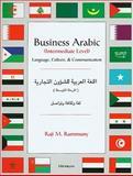 Business Arabic, Intermediate Level : Language, Culture and Communication, Rammuny, Raji M., 0472085107