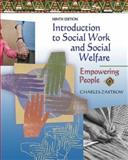 Introduction to Social Work and Social Welfare : Empower People, Zastrow, Charles H., 0495095109