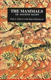 The Mammals of Ancient Egypt, Osborn, Dale J., 0856685100