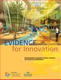 Evidence for Innovation : Transforming Children's Health through the Physical Environment, Cynthia Shultz, 0981635105