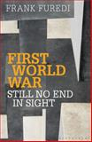 First World War - Still No End in Sight, Frank Furedi, 1441125108