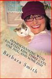 Homeschooling with Fourteen Kids, Three Cats, One Dog, and Some Fish, Barbara Smith, 1492165107