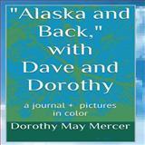 Alaska and Back, Dorothy Mercer, 1492925101