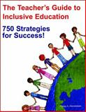 The Teacher's Guide to Inclusive Education : 750 Strategies for Success!, , 1890455105