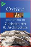 The Oxford Dictionary of Christian Art and Architecture, Tom Devonshire Jones, Linda Murray, Peter Murray, 0199695105