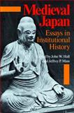 Medieval Japan : Essays in Institutional History, John W. Hall, 0804715106