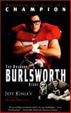 Through the Eyes of a Champion : The Brandon Burlsworth Story, Kinley, Jeff, 0892215100